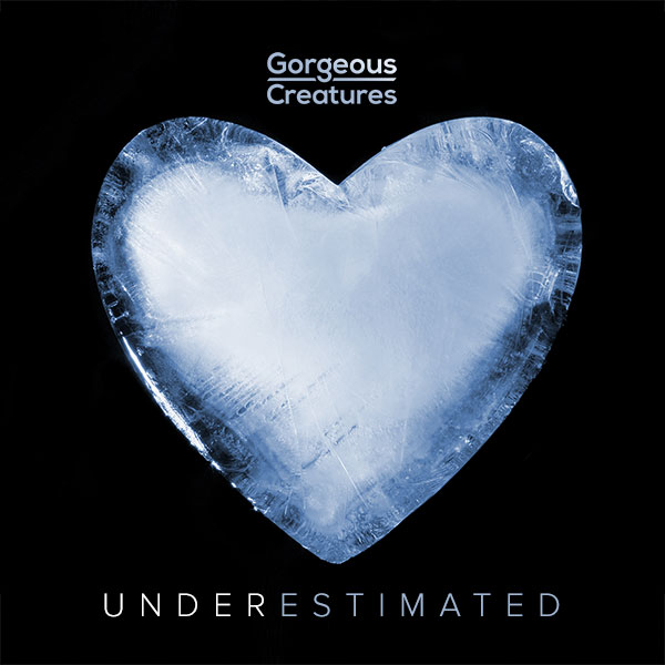 Underestimated by Gorgeous Creatures